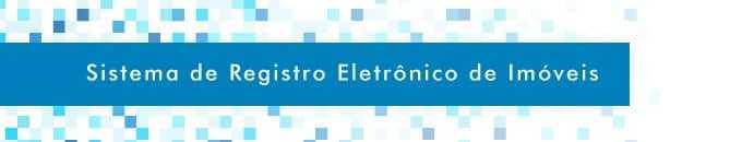 Sistema de Registro Eletrônico de Imóveis (SREI) do Conselho Nacional de Justiça - CNJ