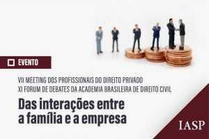 Interações entre família e empresa será foco de debates | Juristas