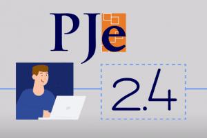 Processo Judicial Eletrônico - PJE 2.4