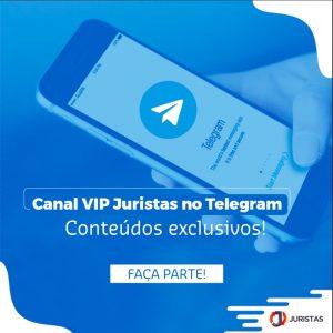 Faça parte do Canal VIP Juristas no Telegram | Juristas