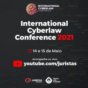 International Cyberlaw Conference 2021 é realizado com sucesso | Juristas