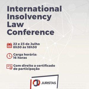 Juristas Academy realiza em julho a International Insolvency Law Conference 2021   Juristas