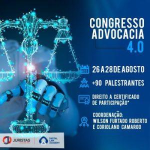 Congresso Advocacia 4.0 acontece de 26 a 28 de agosto   Juristas