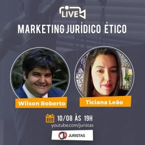 Juristas Talk discute Marketing Jurídico Ético   Juristas