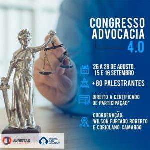 2ª Edição do Congresso Advocacia 4.0 tem início nesta quarta-feira (15)   Juristas