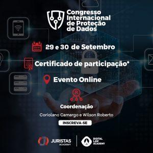 Congresso Internacional de Proteção de Dados 2021 teve início nesta quarta-feira (29) | Juristas